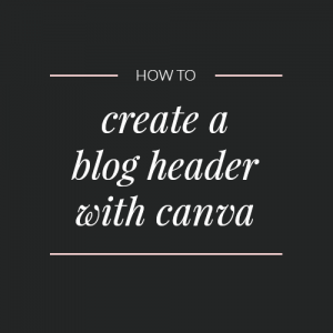How to create a blog header in Canva