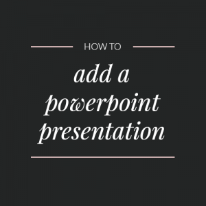 How to add a PowerPoint to your blog