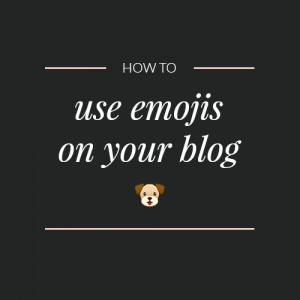How to use Emojis on your blog