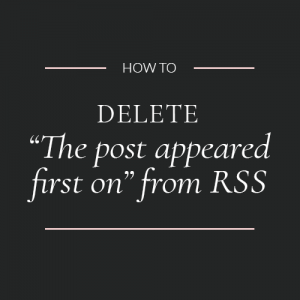 """How to get rid of """"The post appeared first on"""""""
